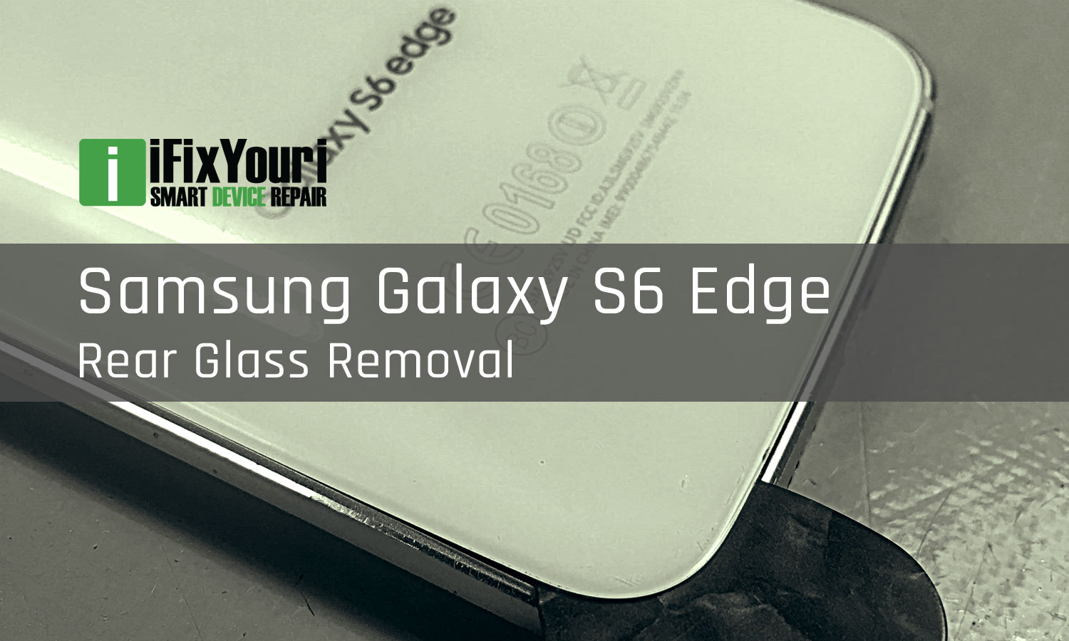 S6 Edge Rear Glass Removal Instructions: a how-to guide